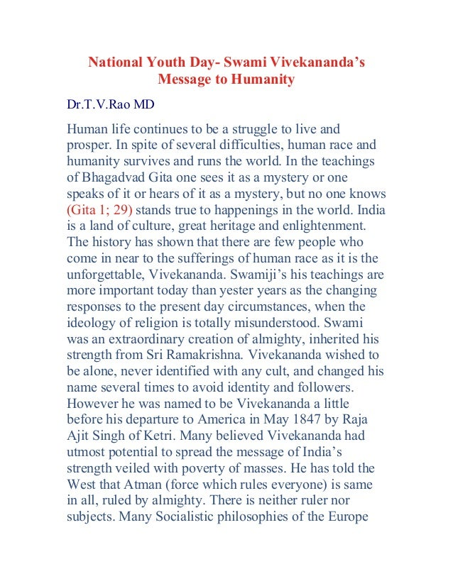 National Youth Day- Swami Vivekananda's Message to Humanity Dr.T.V.Rao MD  Human life continues to be a struggle to live a...