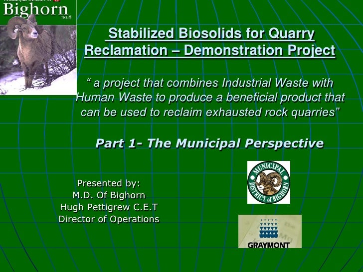 """Stabilized Biosolids for Quarry      Reclamation – Demonstration Project       """" a project that combines Industrial Waste ..."""