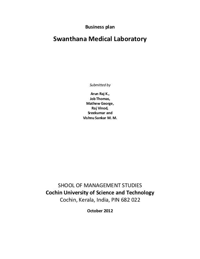 Business plan   Swanthana Medical Laboratory                 Submitted by                   Arun Raj K.,                  ...
