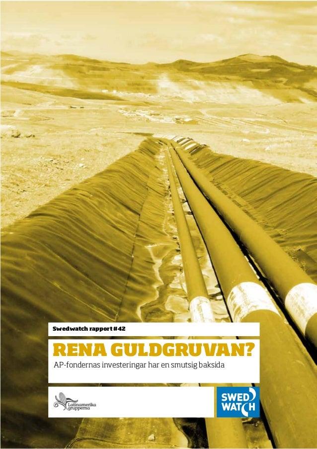 AP-fondernas investeringar har en smutsig baksida Swedwatch rapport #42 rena guldgruvan?