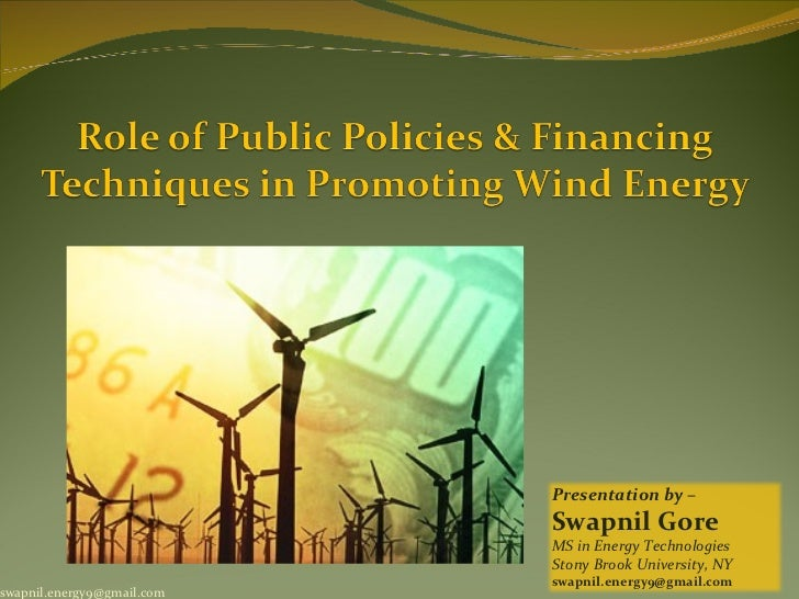 Role of Public Policies & Financing Techniques in Promoting Wind Energy