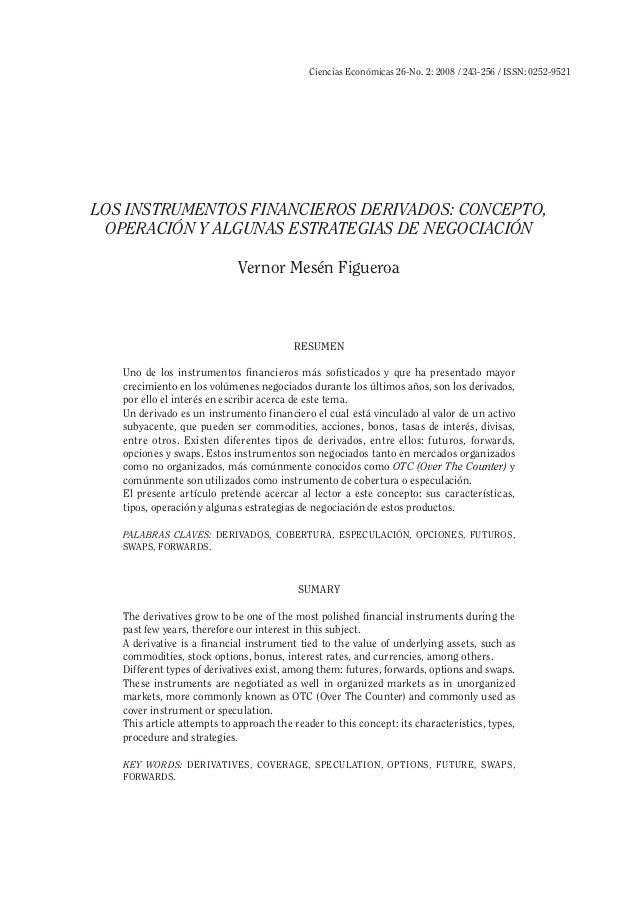 Ciencias Económicas 26-No. 2: 2008 / 243-256 / ISSN: 0252-9521Los Instrumentos Financieros Derivados: Concepto, Operación ...