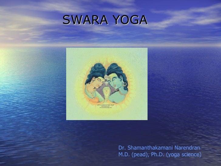 SWARA YOGA      Dr. Shamanthakamani Narendran      M.D. (pead), Ph.D. (yoga science)