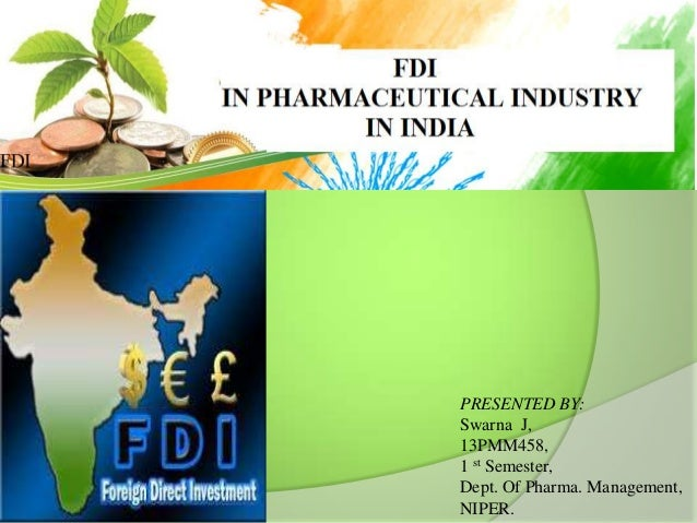 FDI IN PHARMACEUTICAL INDUSTRY IN INDIA
