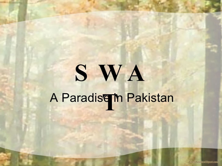 SWAT A Paradise in Pakistan