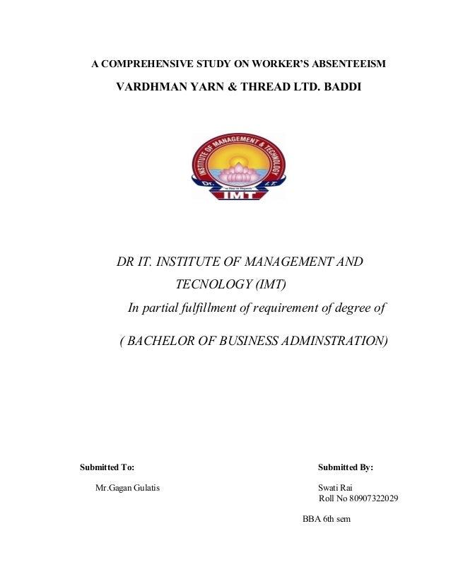A COMPREHENSIVE STUDY ON WORKER'S ABSENTEEISM        VARDHMAN YARN & THREAD LTD. BADDI        DR IT. INSTITUTE OF MANAGEME...