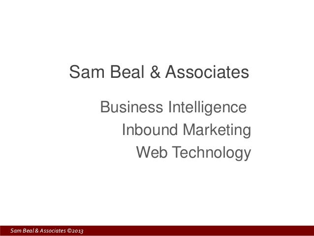 Sam Beal & Associates                              Business Intelligence                                Inbound Marketing ...