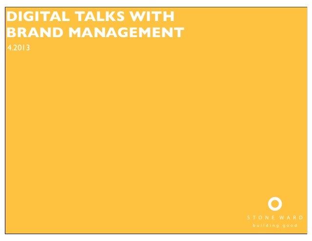 DIGITAL TALKS WITHBRAND MANAGEMENT4.2013