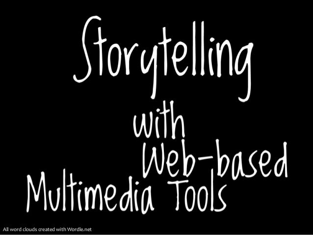 Swcolt 2014 storytelling with web based multimedia tools for slide share