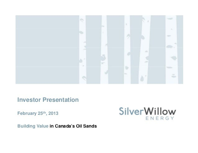 Investor Presentation February 25th, 2013 B ildi V l i C d ' Oil S dBuilding Value in Canada's Oil Sands