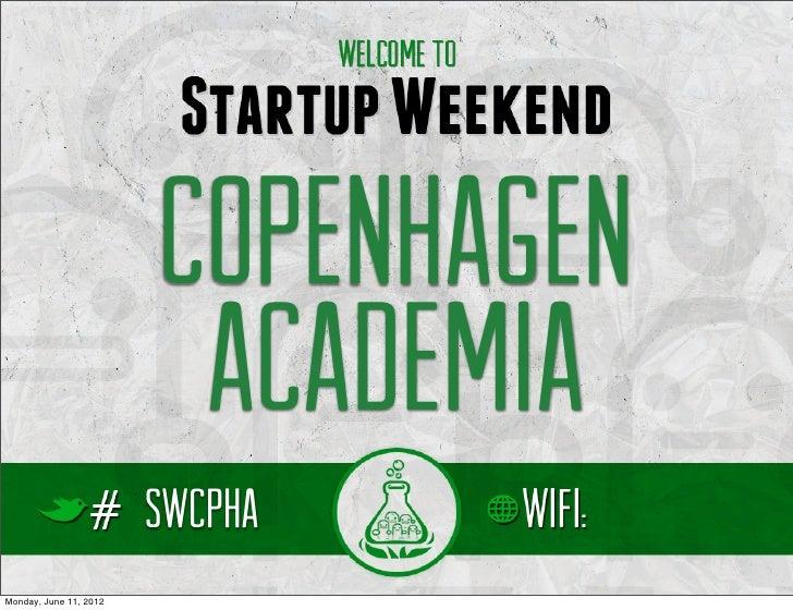 Copenhagen                         Academia                        SWCPHAMonday, June 11, 2012