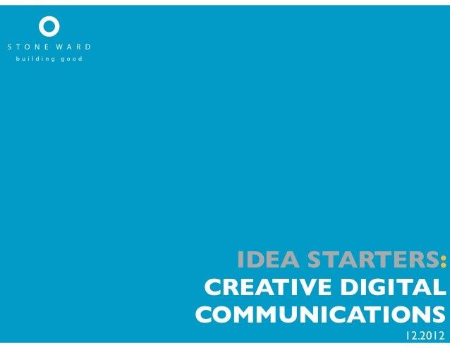 IDEA STARTERS: CREATIVE DIGITALCOMMUNICATIONS              12.2012