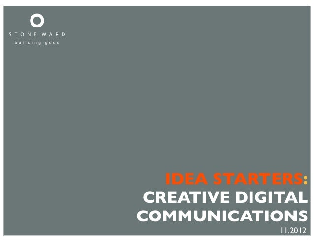 IDEA STARTERS: CREATIVE DIGITALCOMMUNICATIONS              11.2012