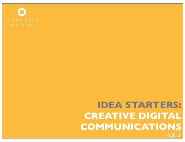 IDEA STARTERS: CREATIVE DIGITALCOMMUNICATIONS              10.2012