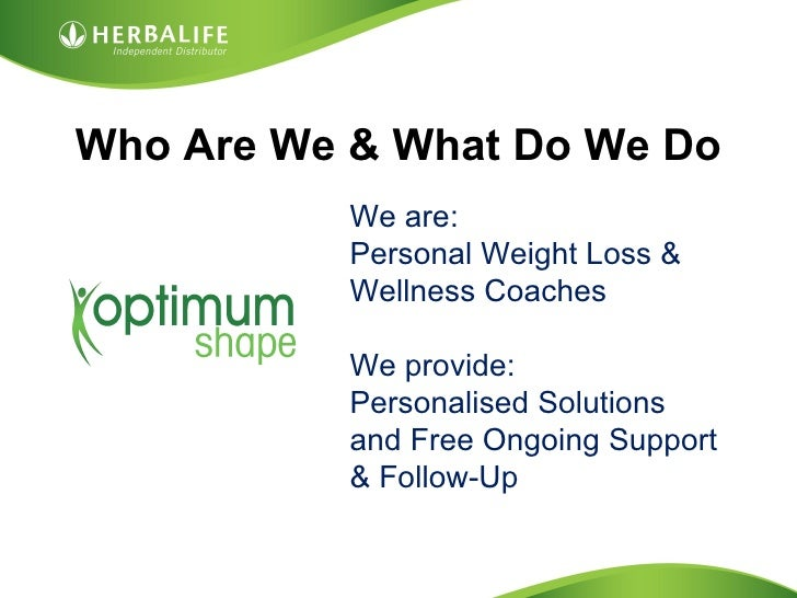 Who Are We & What Do We Do           We are:           Personal Weight Loss &           Wellness Coaches           We prov...