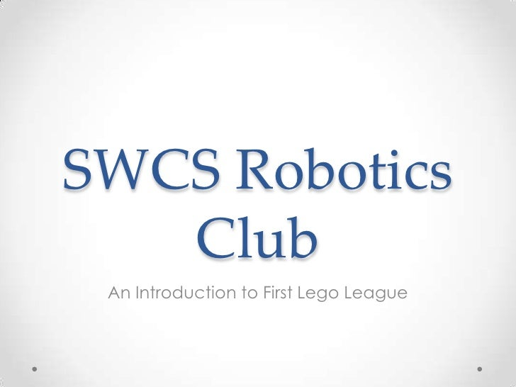 SWCS Robotics   Club An Introduction to First Lego League