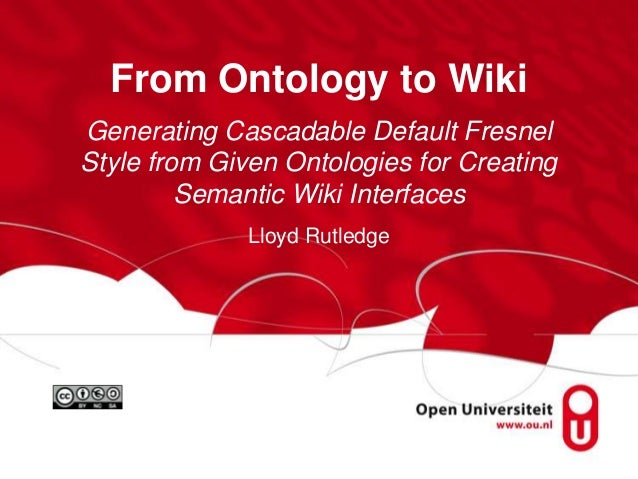 From Ontology to WikiGenerating Cascadable Default FresnelStyle from Given Ontologies for CreatingSemantic Wiki Interfaces...