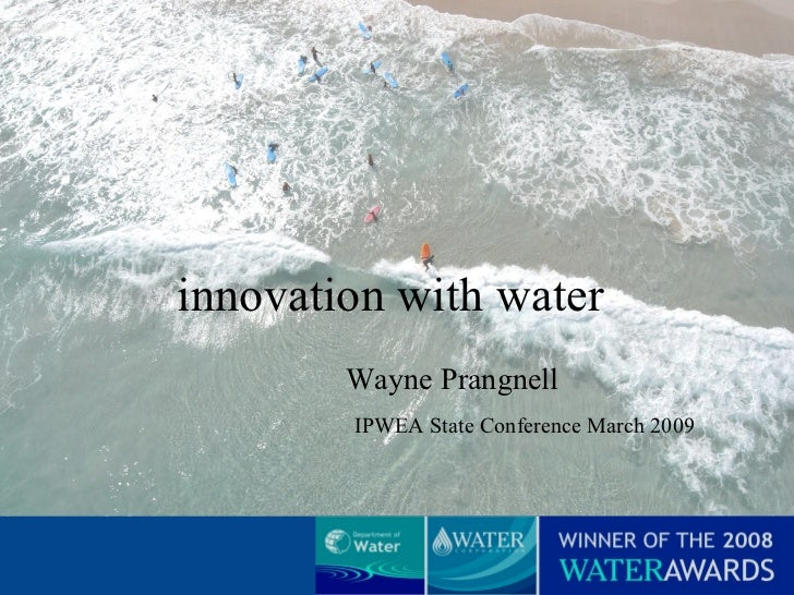 innovation with water Wayne Prangnell IPWEA State Conference March 2009