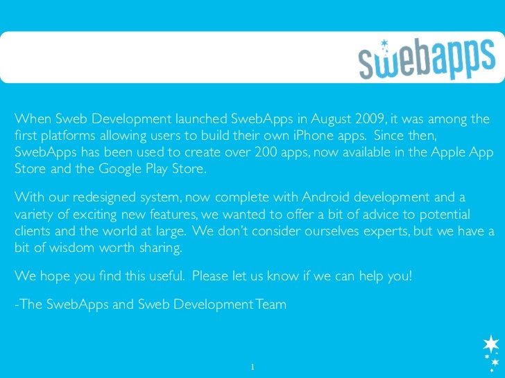 When Sweb Development launched SwebApps in August 2009, it was among thefirst platforms allowing users to build their own i...