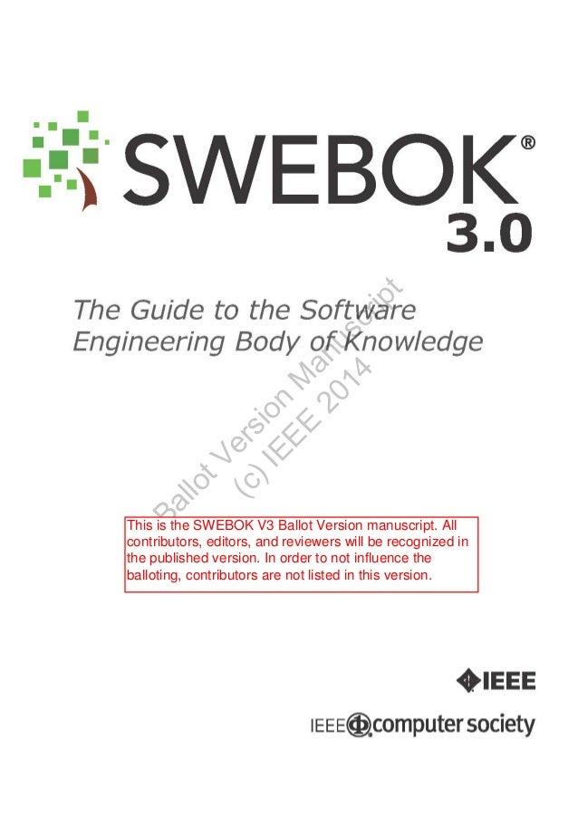 t ip (c ers ) I io EE n E Ma 20 nu 14 sc r  tV llo Ba  This is the SWEBOK V3 Ballot Version manuscript. All contributors, ...