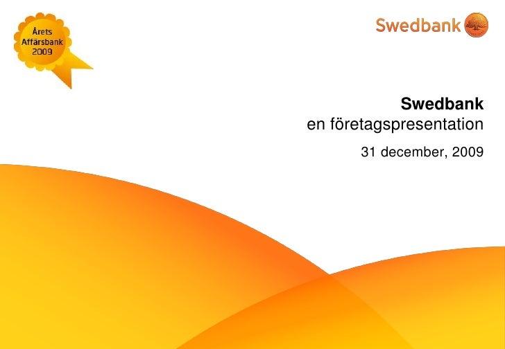 Swedbank en företagspresentation        31 december, 2009
