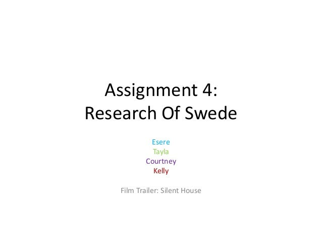 Assignment 4: Research Of Swede Esere Tayla Courtney Kelly  Film Trailer: Silent House