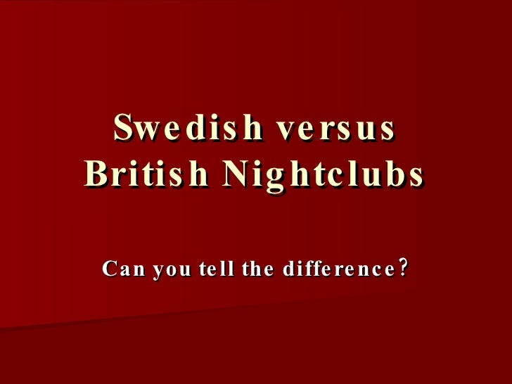 Sweden versus Britain nightclub