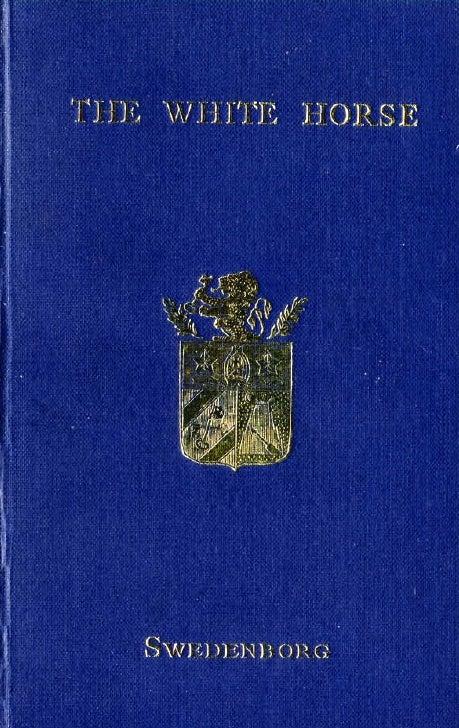 Swedenborg emanuel-THE-WHITE-HORSE-a-translation-of-de-equo-albo-de-quo-in-apocalypsi-cap-xix-londini-1758-swedenborg-society-1955