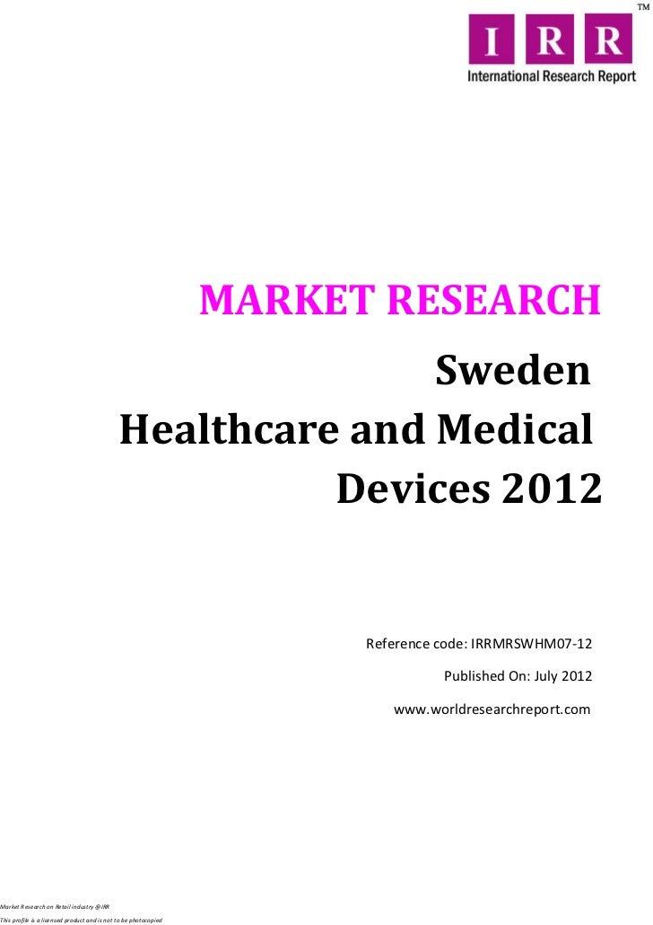 MARKET RESEARCH                                                            Sweden                                         ...