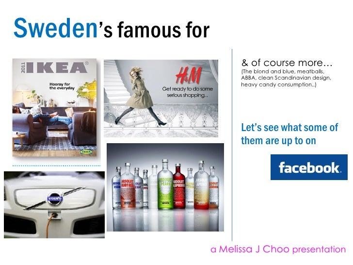 Sweden 's famous for  Let's see what some of them are up to on & of course more… (The blond and blue, meatballs, ABBA, cle...