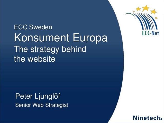 ECC Sweden  Konsument Europa The strategy behind the website  Peter Ljunglöf Senior Web Strategist