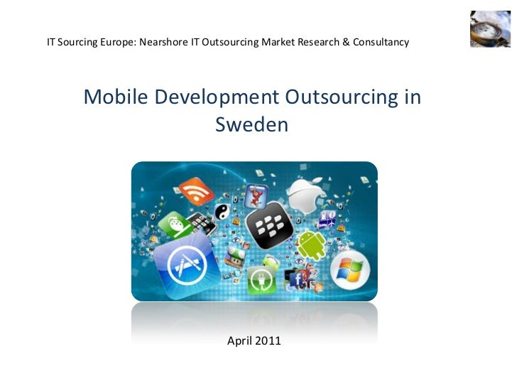 IT Sourcing Europe: Nearshore IT Outsourcing Market Research & Consultancy <br />Mobile Development Outsourcing in Sweden<...