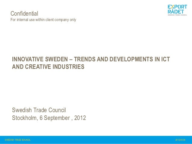 Confidential    For internal use within client company only     INNOVATIVE SWEDEN – TRENDS AND DEVELOPMENTS IN ICT     AND...