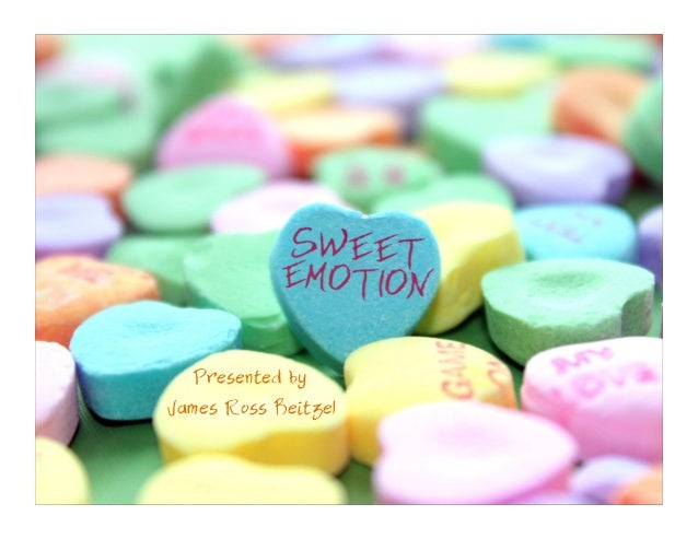 Emotions Are…	   Presented by James Ross Beitzel