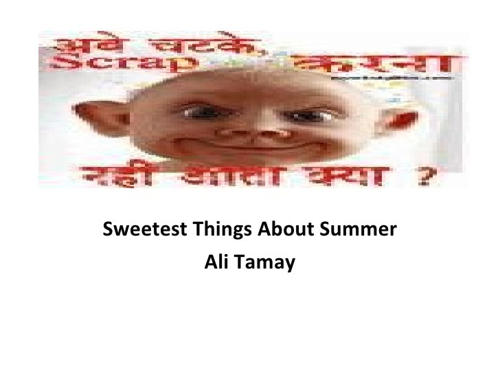 Sweetest Things About Summer Ali Tamay