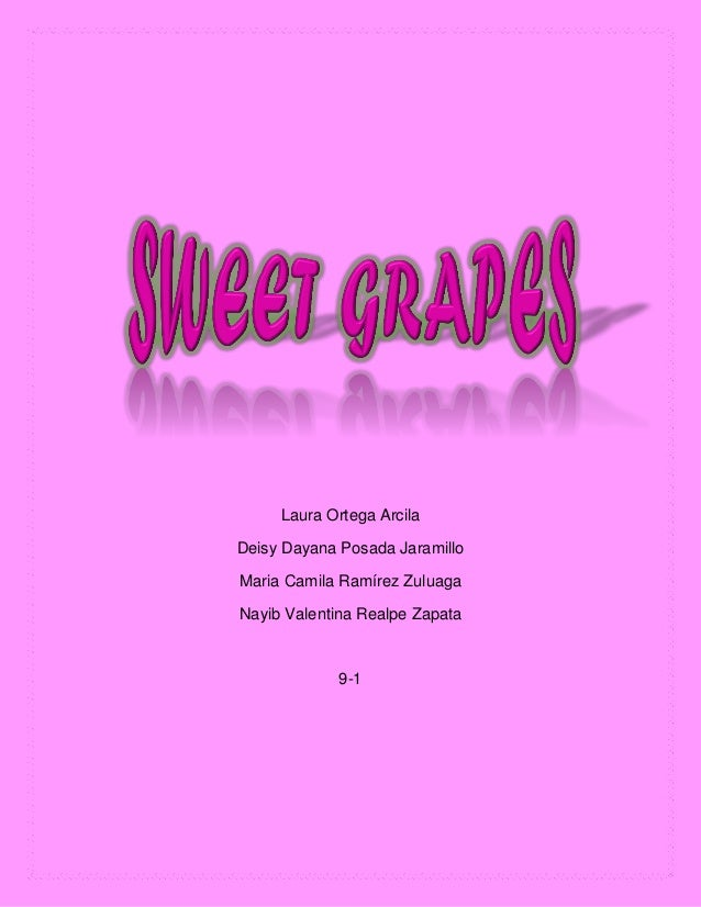 Sweetgrapes docx-130316105937-phpapp01