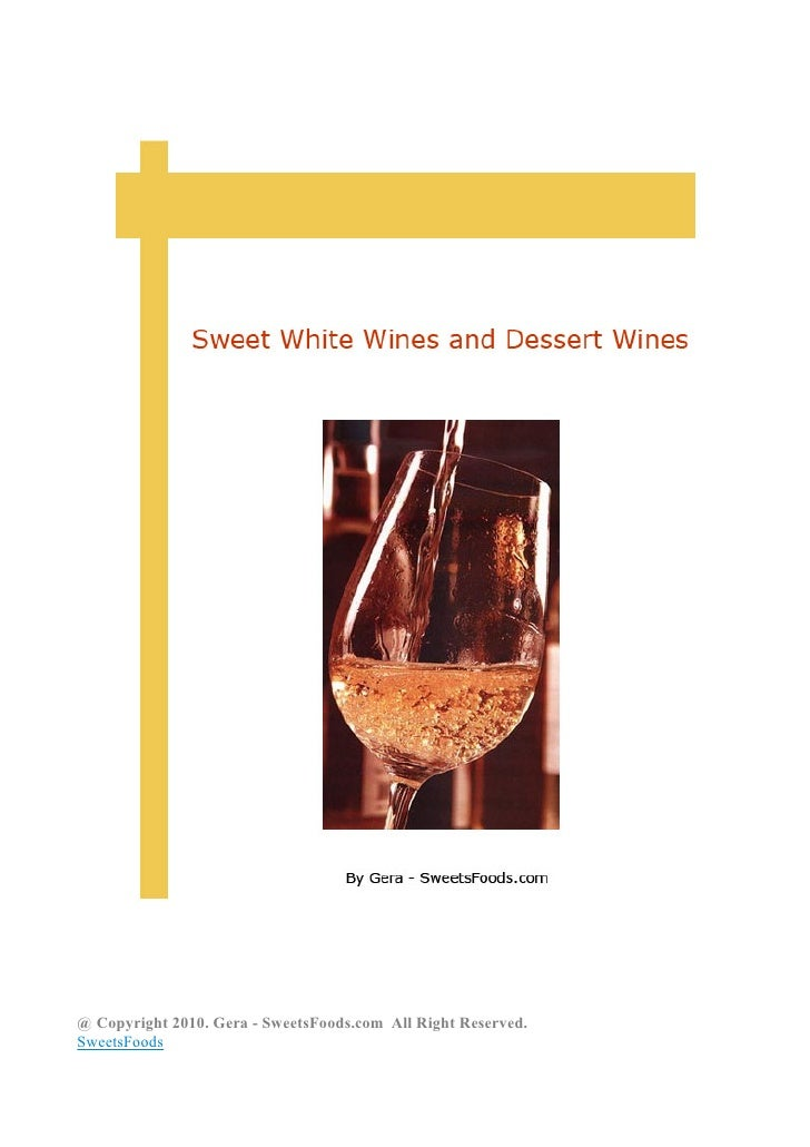 Sweet White Wines and Dessert Wines