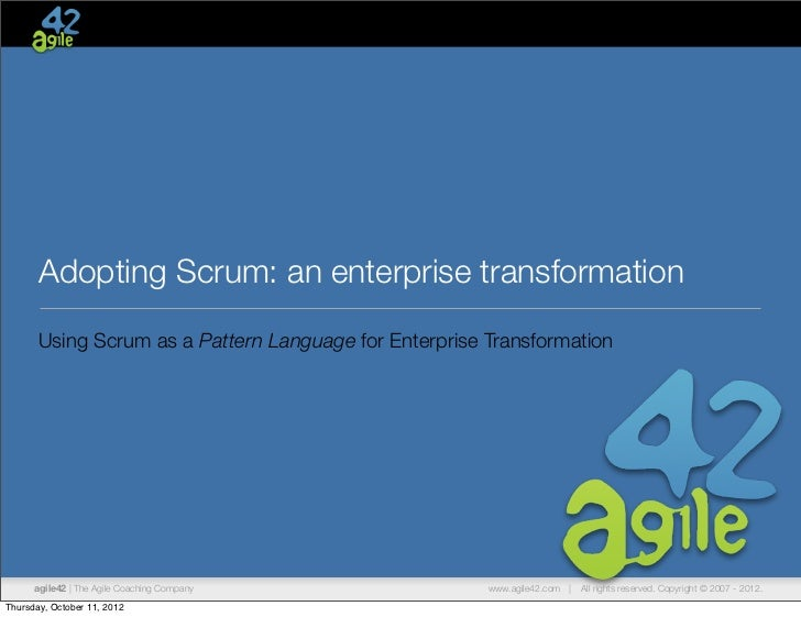 Adopting Scrum: an enterprise transformation       Using Scrum as a Pattern Language for Enterprise Transformation      ag...