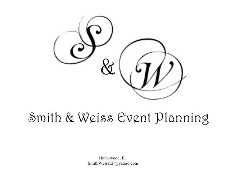 Smith & Weiss Event Planning Homewood, IL  [email_address] &