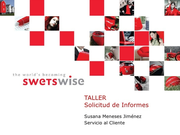 TALLER Solicitud de Informes Susana Meneses Jiménez Servicio al Cliente