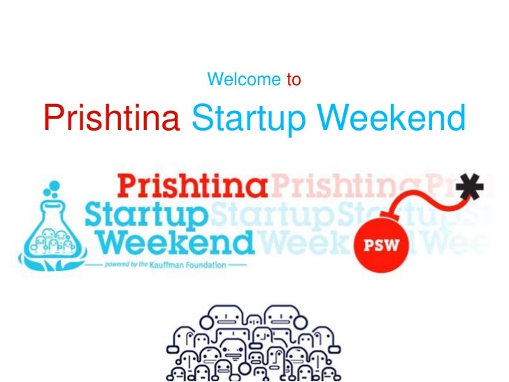 Welcome toPrishtina Startup Weekend