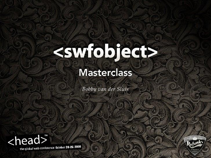 SWFObject 2 masterclass