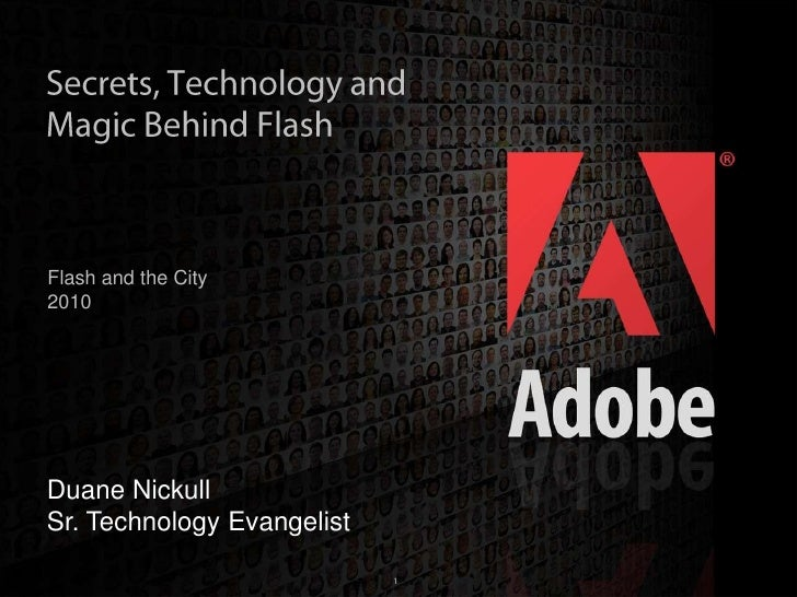 Secrets, Technology and Magic Behind Flash<br />Flash and the City <br />2010<br />Duane Nickull<br />Sr. Technology Evang...