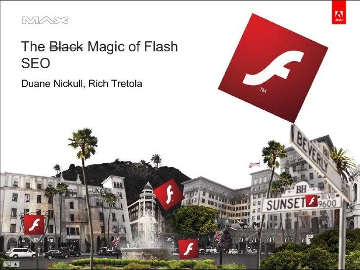 The Black Magic of Flash SEO<br />Duane Nickull<br />Sr. Technical Evangelist<br />Adobe Systems<br />July 2008<br />