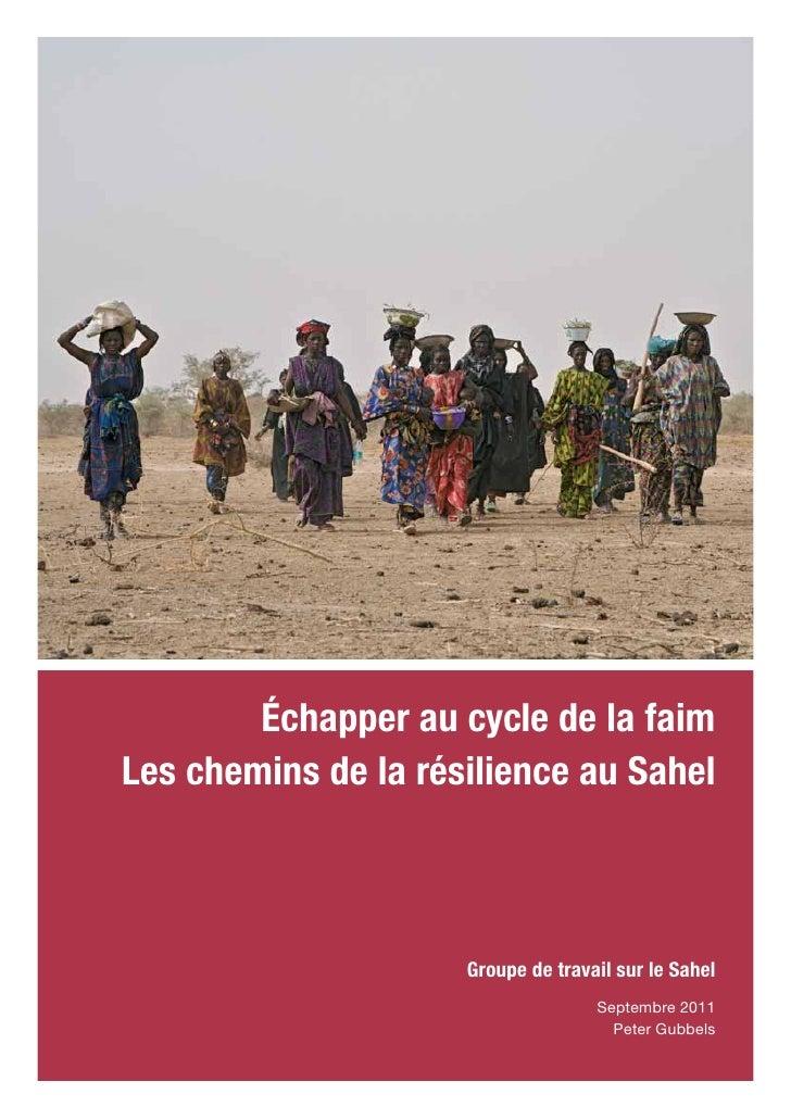 Échapper au cycle de la faimLes chemins de la résilience au Sahel                     Groupe de travail sur le Sahel      ...
