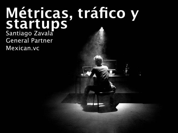 Startups, metricas y tráfico