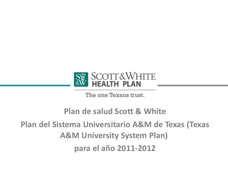 Plan de salud Scott & White Plan del Sistema Universitario A&M de Texas (Texas A&M University System Plan)  para el año 20...