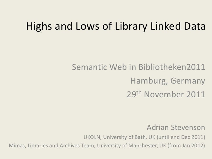 Highs and Lows of Library Linked Data                          Semantic Web in Bibliotheken2011                           ...