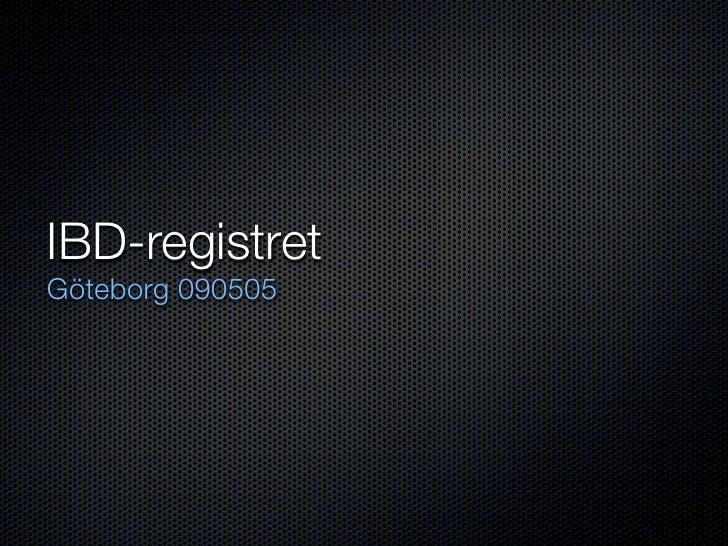 IBD-registret Göteborg 090505