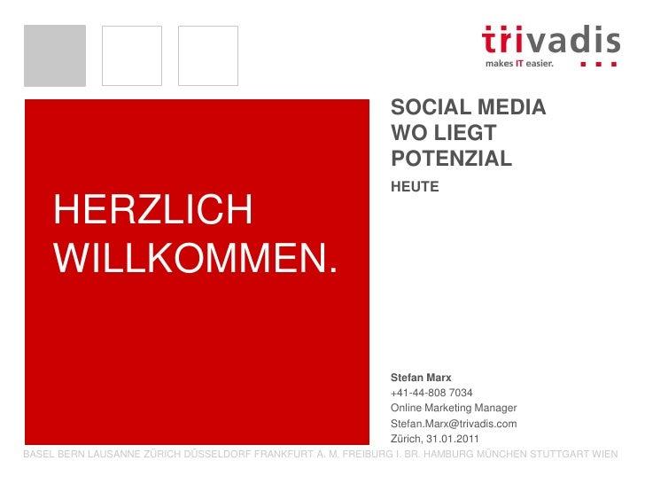 Social MediaWo liegt Potenzial<br />Stefan Marx<br />+41-44-808 7034<br />Online Marketing Manager<br />Stefan.Marx@triva...